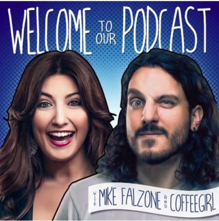 Welcome to Our Podcast -Mike Falzone and Coffee Girl - Youtube podcast